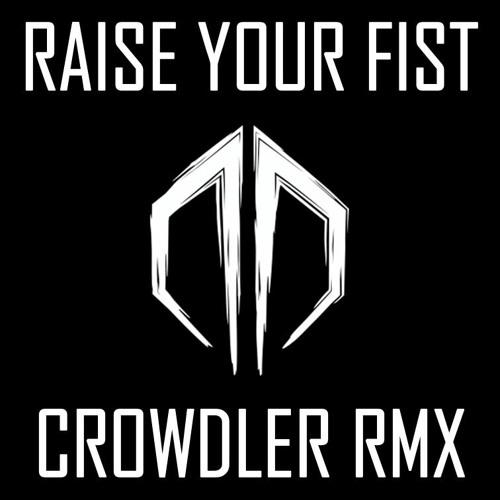 Destroid - Raise Your Fist (Crowdler Remix) FREE DOWNLOAD