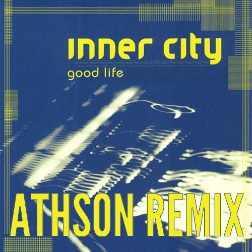 Good Life (Athson Remix) - Inner City