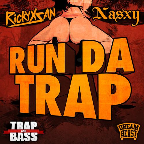 RUN DA TRAP ft. Nasxy