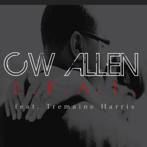 CW Allen LFAL(Love For A Lifetime) feat.Tremaine Harris (Prod by Fred Council)