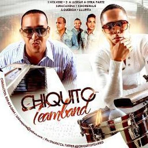 Chiquito TeamBand - Lejos De Ti