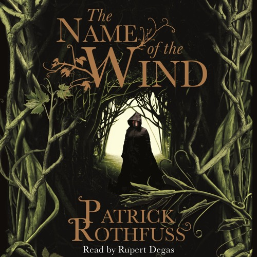 The Name of the Wind by Patrick Rothfuss, read by Rupert Degas - Extract 1