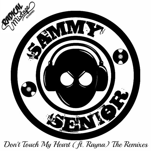 Sammy Senior ft Rayna 'Don't Touch My Heart' DELimentary Remix