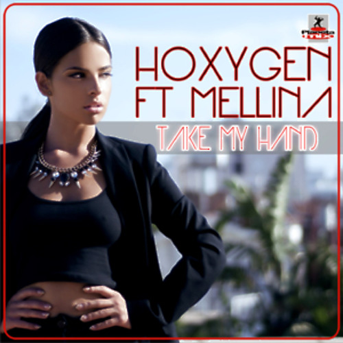 Hoxygen feat. Mellina - Take My Hand (Official Original Mix)