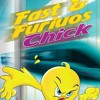 Fast&Furios Chick