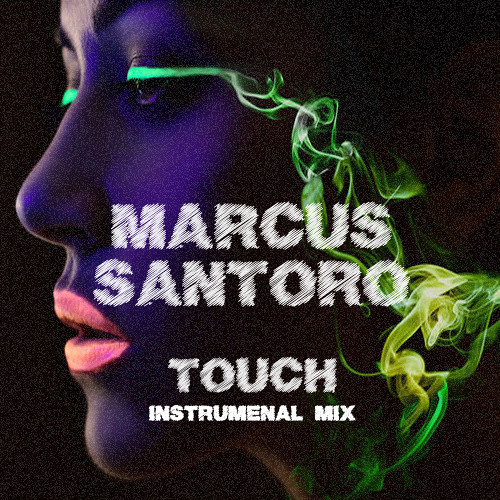 Touch (Instrumental Mix) by Marcus Santoro