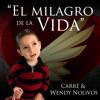 El Milagro De La Vida - Carré & Wendy Nolivos
