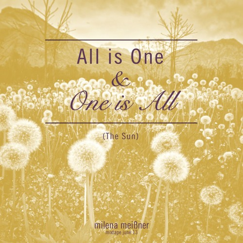 All Is One & One Is All (The Sun), Mixtape June 13