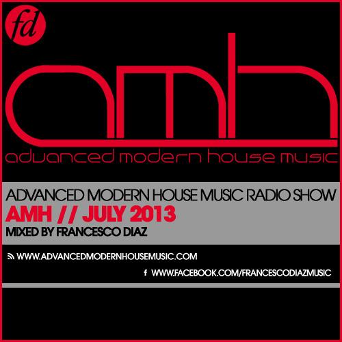 Advanced Modern House Music Radio Session July 2013 by Francesco Diaz