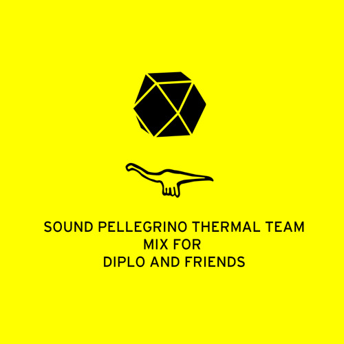 Sound Pellegrino Thermal Team mix for Diplo And Friends