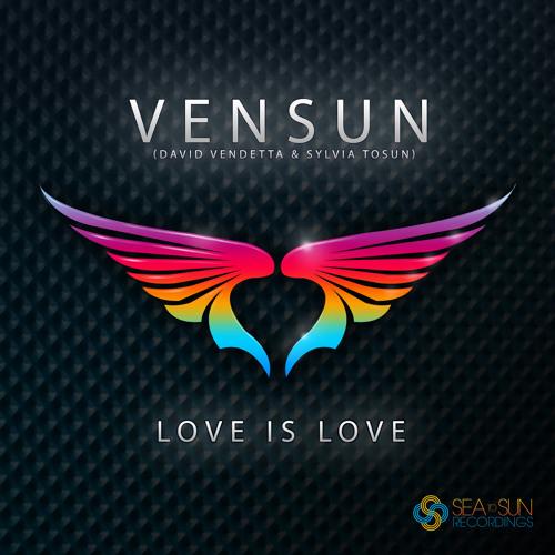 VenSun ft. David Vendetta & Sylvia Tosun - Love is Love