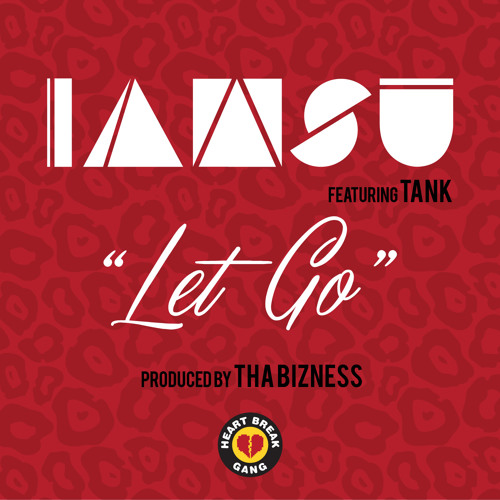"Iamsu! ""Let Go"" feat. Tank(Official Single Remixed & Remastered) Prod by Tha Bizness"