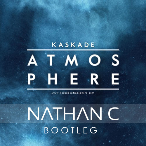 "Kaskade - ""Atmosphere"" (Nathan C Bootleg) **FREE DOWNLOAD**"