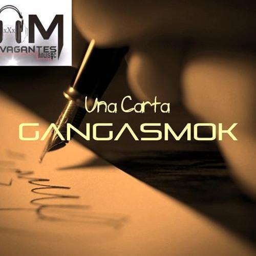Gangasmok - una carta - ExtravagantesMusic