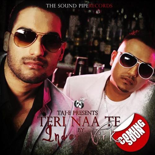 Tere Naa Te - Inder Virk  Feat. Taj - E bASs