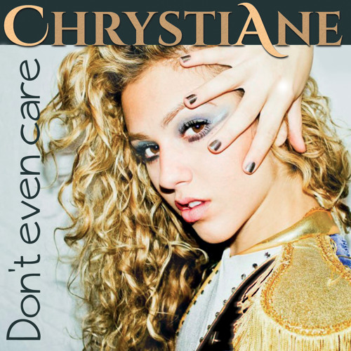 Chrysti Ane - Don't Even Care (Extended Tausz Version)