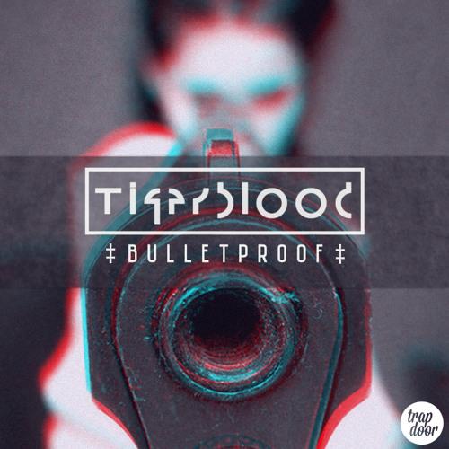 TIGERBLOOD - Bulletproof