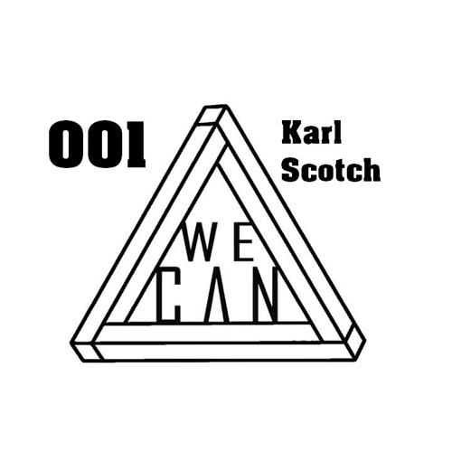 WE CAN - MIXTAPE #001 - KARL SCOTCH