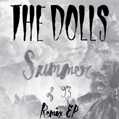 The Dolls - Summer of '93 (Eli Escobar 'Till Infinity Remix)