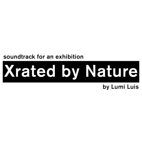 """Lumi Luis """"Xrated By Nature"""""""