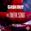 "Ca$h Out - ""She Twerkin"" (Produced by Spinz & Dun Deal)"