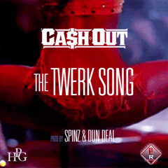 """Ca$h Out - """"She Twerkin"""" (Produced by Spinz & Dun Deal)"""