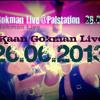 Kaan Gokman Live@palstation 26.06.2013 #6.2