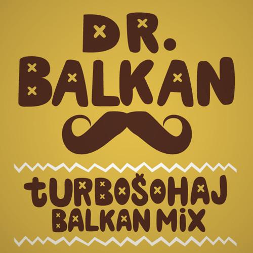 Dr. Balkan -Turbošohaj balkan mix 2009