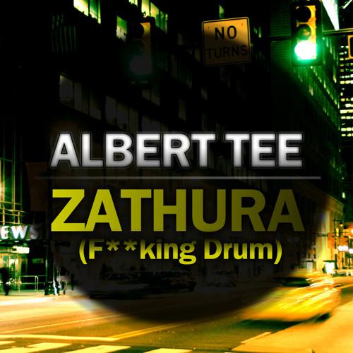 Albert Tee - Zathura (F**cking Drum) (Original Mix) FREE DOWNLOAD