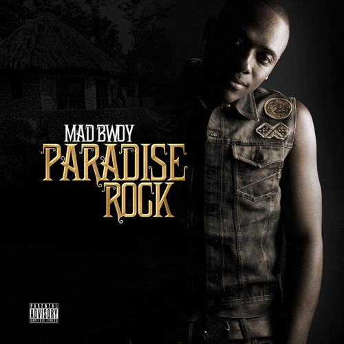 Mad Bwoy - Paradise Rock CD | Only 5$ Hit Me Up For Your CD | DJ.Paco KMG Mix