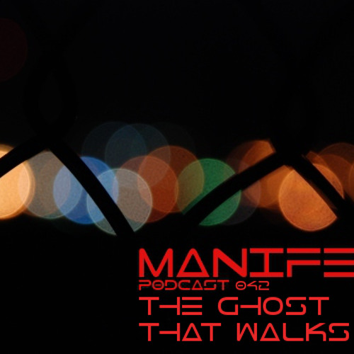 Manifest Podcast 042 - The Ghost That Walks
