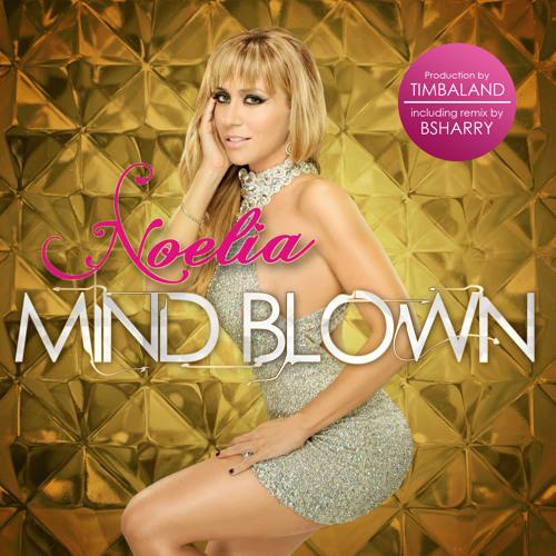 Noelia - Mind Blown (Bsharry Remix) (#1 Itunes)