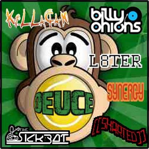 Grand Slam Deuce - Monkey Tennis Group Mix The SickBot/L8TER/DJSharted/KillaCam/SYNERGY/Billy Onions
