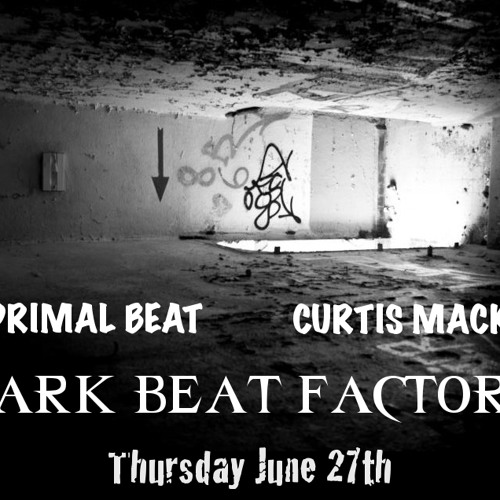 Dark Beat Factory #054 - Curtis Mack & Primal Beat