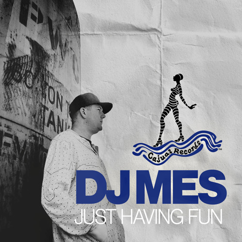 DJ Mes - Just Having Fun (Main Mix) - Cajual Records