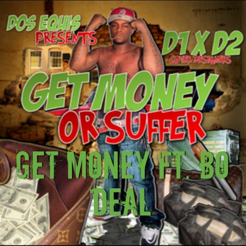 Get Money (Official) ft. Bo Deal  Prod. by Downtown Music