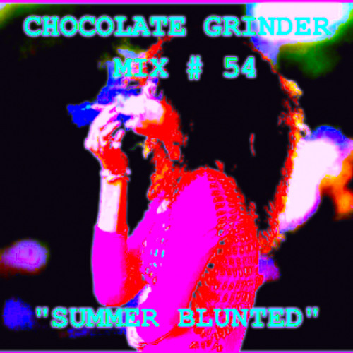 Chocolate Grinder Mix 54 SUMMER BLUNTED