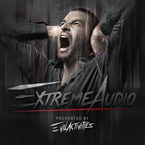 Evil Activities presents: Extreme Audio (Episode 16)