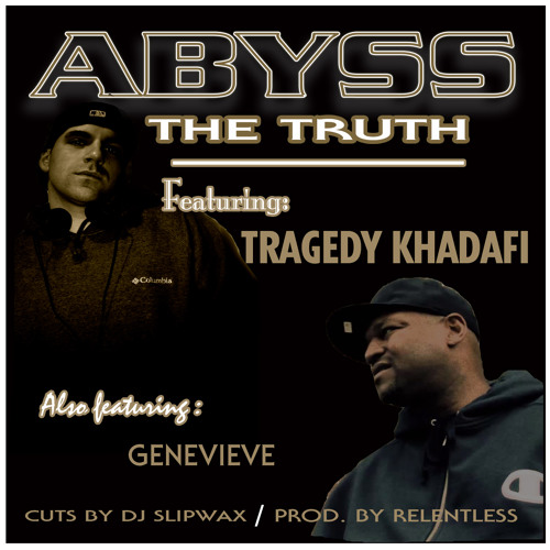 Abyss feat. Tragedy Khadafi, Genevieve- The Truth (prod. by Relentless)