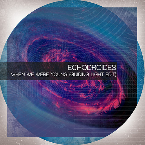 EchoDroides - When We Were Young (Guiding Light Edit)