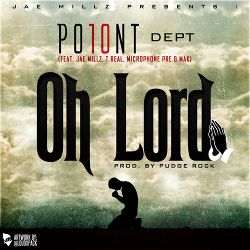 Oh Lord (Feat. Jae Millz, T Real, Microphone Pre & Mak)