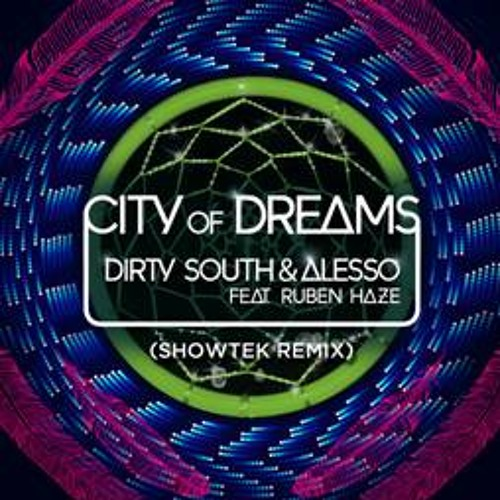 Dirty South & Alesso - City Of Dreams ft Ruben Haze (Showtek Remix)