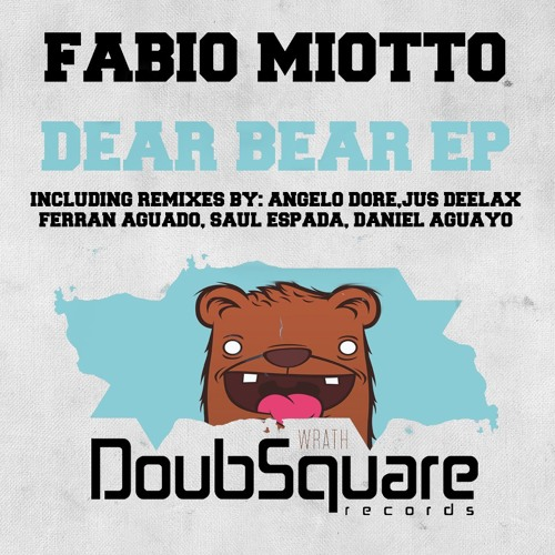 Fabio Miotto - Dear Bear (Original Mix) [DoubSquare Records]