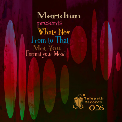 Meridian - Format your Mood / Telepath Records 026