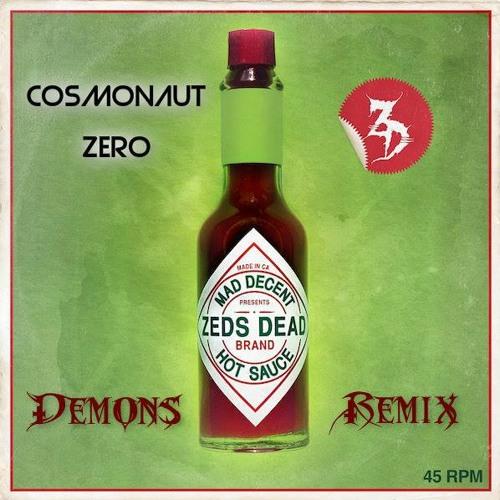 Zeds Dead- Demons (Cosmonaut Zero Remixx)