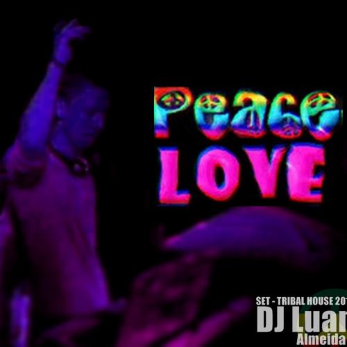 Set - After Peace and Love ( DJ Luan )