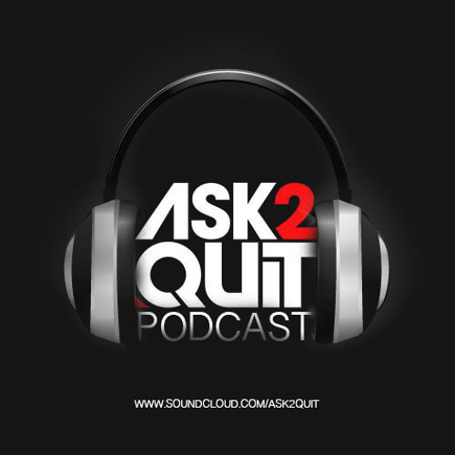 ASK2QUIT - PODCAST #002