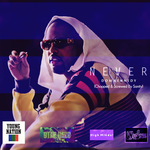 Never By Dom Kennedy (Chopped & Screwed By Sanity)