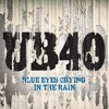 UB40 Blue Eyes Crying In The Rain