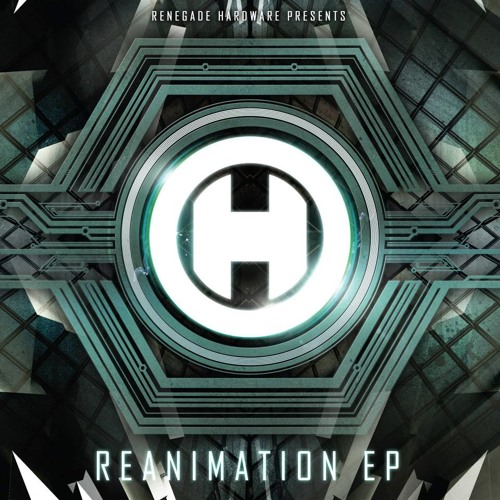 Reanimation EP [HWARE25 - Renegade Hardware]